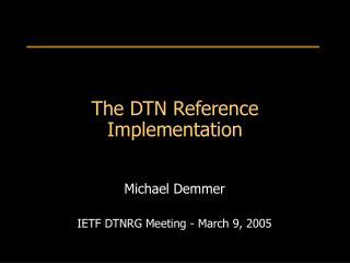 The DTN Reference Implementation
