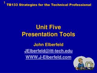 unit five presentation tools