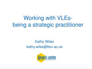 Working with VLEs- being a strategic practitioner