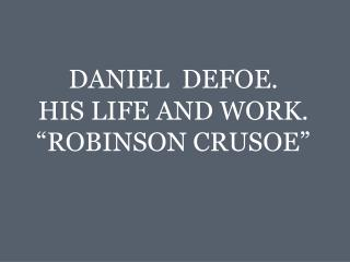 an introduction to the life and literature by daniel defoe With a fascinating introduction that provides historical context for the book, this rendition of novelist daniel defoe's historical account details the life of john gow, the notorious 18th-century pirate who ransacked the waves.