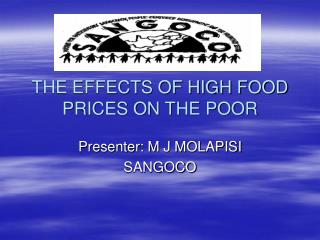 THE EFFECTS OF HIGH FOOD PRICES ON THE POOR