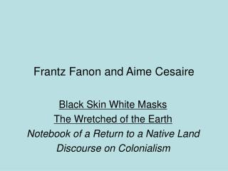 Frantz Fanon and Aime Cesaire