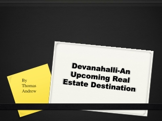 Devanahalli-An Upcoming Real Estate Destination