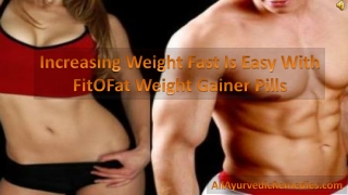 Increasing Weight Fast Is Easy With FitOFat Weight Gainer Pi