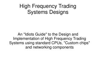 High Frequency Trading Systems Designs