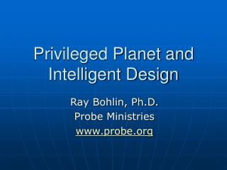 Privileged Planet and Intelligent Design