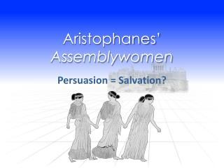 Aristophanes' Assemblywomen