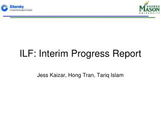 ILF: Interim Progress Report