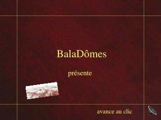 BalaDômes