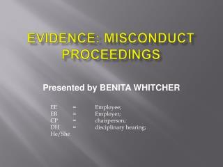 EVIDENCE: MISCONDUCT PROCEEDINGS