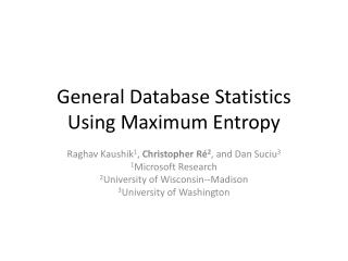 General Database Statistics  Using Maximum Entropy