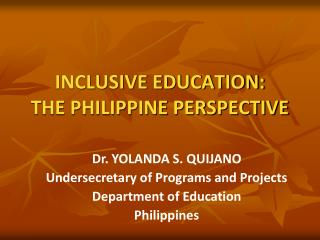 INCLUSIVE EDUCATION:  THE PHILIPPINE PERSPECTIVE