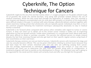 Cyberknife is far forward when  compared to  most  solution