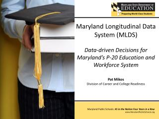 Goal of the Maryland LDS