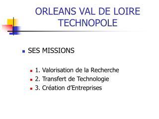 ORLEANS VAL DE LOIRE TECHNOPOLE