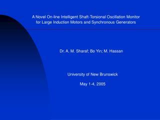 Dr. A. M. Sharaf; Bo Yin; M. Hassan