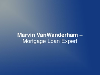 Marvin VanWanderham – Mortgage Loan Expert