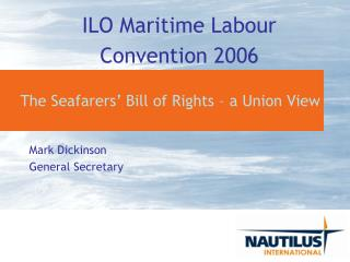The Seafarers' Bill of Rights – a Union View