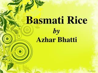 Basmati Rice by Azhar Bhatti