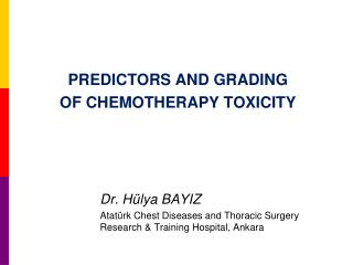 PREDICTORS AND GRADING  OF CHEMOTHERAPY TOXICITY