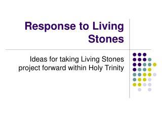 Response to Living Stones