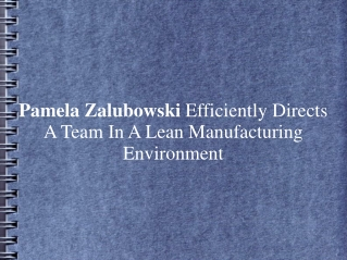 Pamela Zalubowski Efficiently Directs A Team In A Lean Manuf