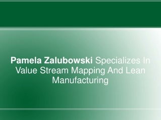 Pamela Zalubowski Specializes In Value Stream Mapping And Le