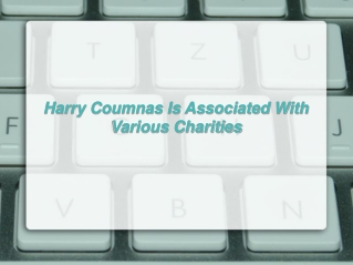 Harry Coumnas Is Associated With Various Charities