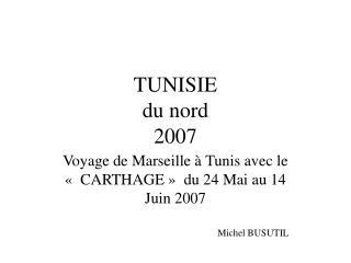 TUNISIE  du nord  2007