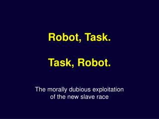 Robot, Task.     Task, Robot.