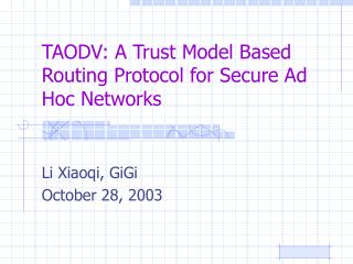 TAODV: A Trust Model Based Routing Protocol for Secure Ad Hoc Networks