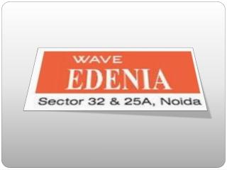Wave Edenia Sec 32 Noida