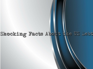 Shocking Facts About the US Debt