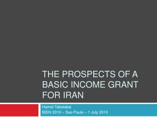 THE PROSPECTS OF A BASIC INCOME GRANT FOR IRAN