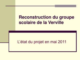 Reconstruction du groupe scolaire de la Verville