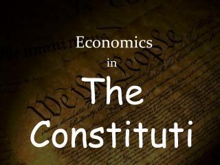 Economics in  The Constitution
