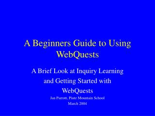 A Beginners Guide to Using WebQuests