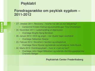 Foredragsrække om psykisk sygdom – 2011-2012