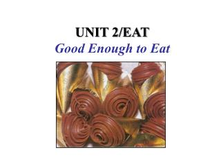 UNIT 2/EAT