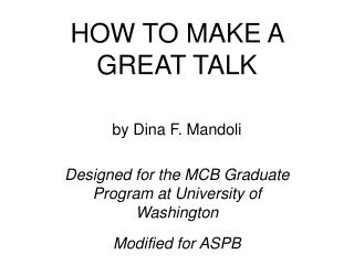 HOW TO MAKE A GREAT TALK
