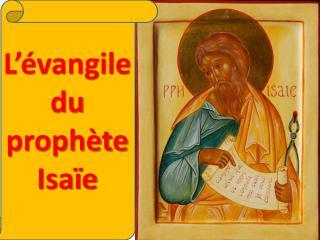 L'évangile du prophète Isaïe