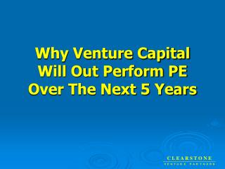 Why I believe VC will out perform Buy Out over next 10 years