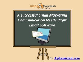 Successful Email Communication Needs Right Email Software
