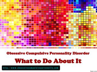 obsessive compulsive personality disorder:  what can we do
