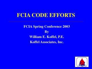 FCIA CODE EFFORTS