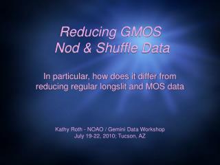 Reducing GMOS  Nod