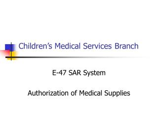 Children's Medical Services Branch