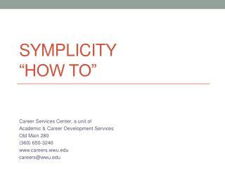 "Symplicity ""How To"""