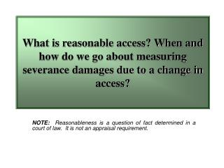 "A.  CRITERIA FOR ESTABLISHING ""REASONABLE ACCESS"""