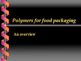 Polymers for food packaging